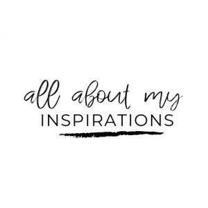 All About My Inspirations